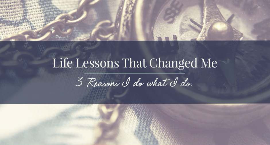 Three Life Lessons that Changed Me & Why I Brand