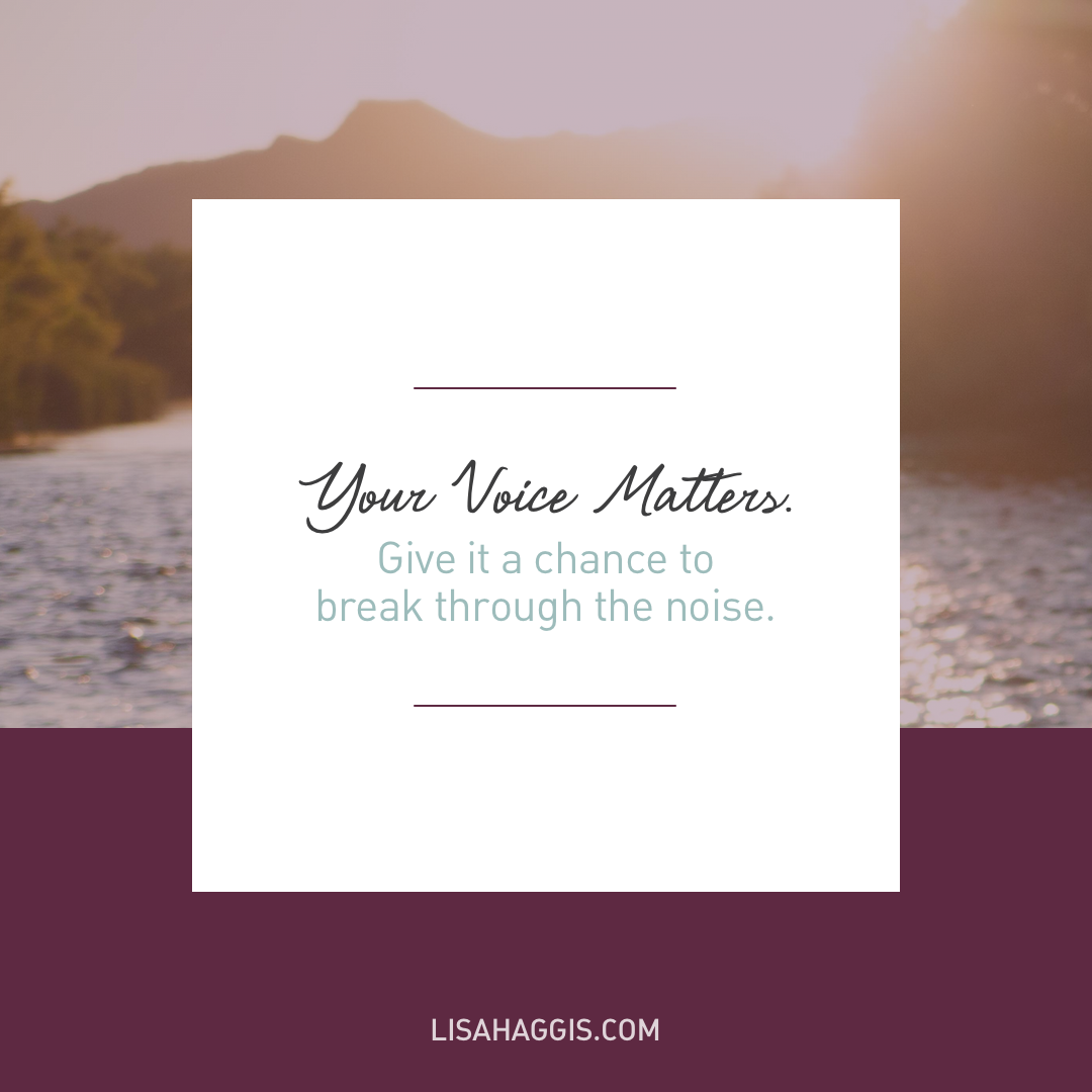 Your Voice Matters. Give it a chance to break through the noise. #Undersharers