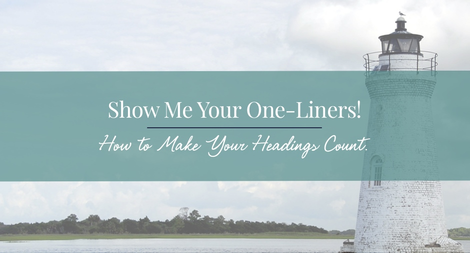 Show Me Your One-Liners! Are You Making the Most of Your Headings?